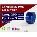 LANIERE PVC SOUPLE: LARG.200 MM x EP.2/3 MM - DECOUPE SUR-MESURE